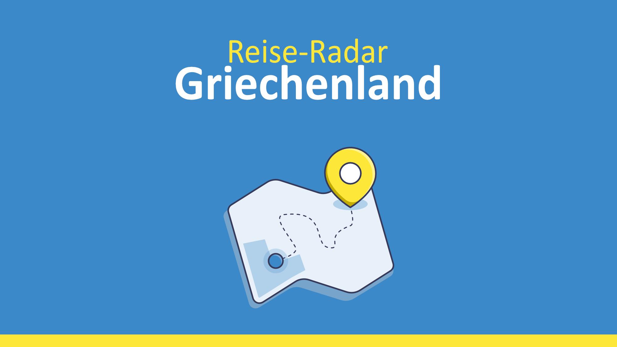 Reise-Radar Griechenland